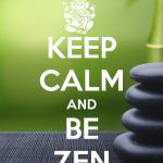 Keep calm and zen