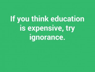 if-you-think-education-is-expensive-try-ignorance-7715