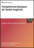 Identificació i desplegament de les competències bàsiques en el currículum/1: l'educació sociolingüística a primària