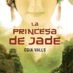 """UN TAST DE... """"La princesa de jade"""", de Coia Valls."""