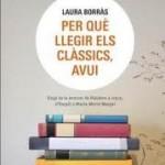 Per què llegir els clàssics, avui?, de Laura Borràs.