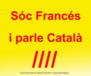 05- Soc Frances i Parle Catala (Joanjo) 20-6-2012 -JPG